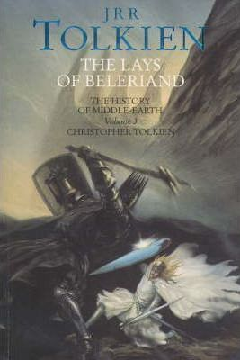 The Lays of Beleriand (The History of Middle-earth