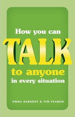 How You Can Talk to Anyone in Every Situation - Emma Sargent