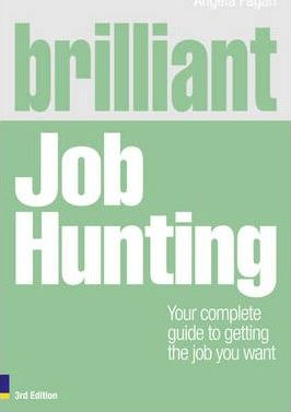 Brilliant Job Hunting: Your complete guide to getting the job you want - Angela Fagan