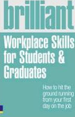 Brilliant Workplace Skills for Students & Graduates - Bill Kirton