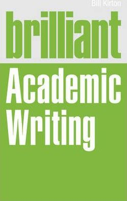 Brilliant Academic Writing - Bill Kirton