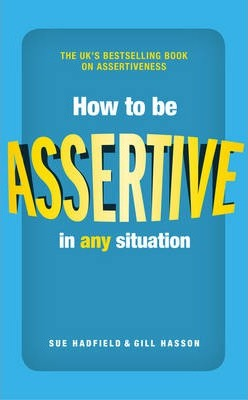 How to be Assertive In Any Situation - Sue Hadfield