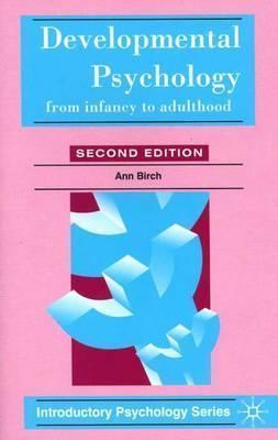 Developmental Psychology: From Infancy to Adulthood - Ann Birch