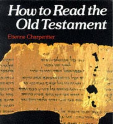 How to Read the Old Testament - Etienne Charpentier