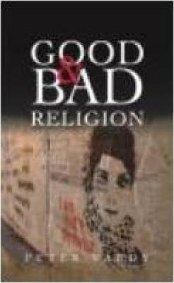 Good and Bad Religion - Peter Vardy