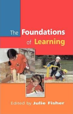 FOUNDATIONS OF LEARNING - Julie Fisher