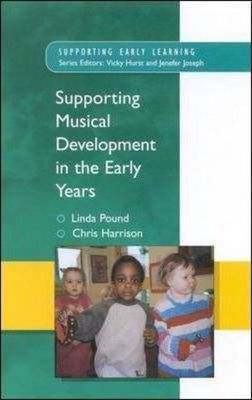Supporting Musical Development in the Early Years - Linda Pound