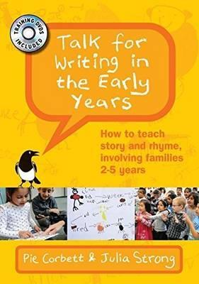 Talk for Writing in the Early Years: How to Teach Story and Rhyme