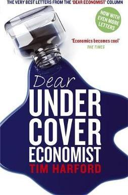 Dear Undercover Economist: The very best letters from the Dear Economist column - Tim Harford