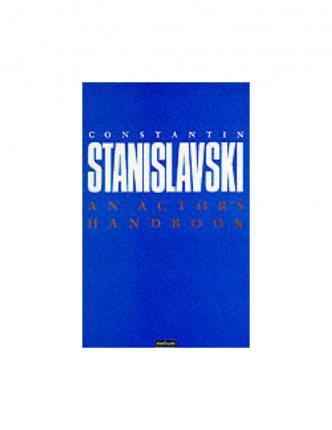 An Actor's Handbook: An Alphabetical Arrangement of Concise Statements on Aspects of Acting - Constantin Stanislavski