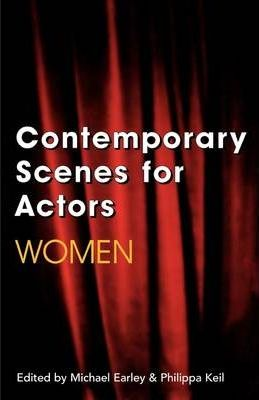 Contemporary Scenes for Actors: Women - Michael Earley