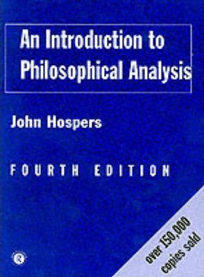 An Introduction to Philosophical Analysis - John Hospers