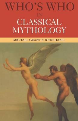 Who's Who in Classical Mythology - Michael Grant
