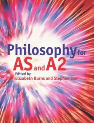 Philosophy for AS and A2 - Elizabeth Burns