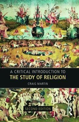A Critical Introduction to the Study of Religion - Dr. Craig Martin