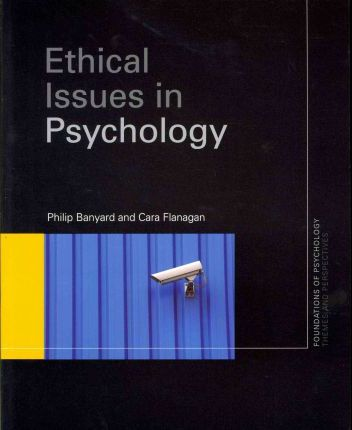 Ethical Issues in Psychology - Philip Banyard