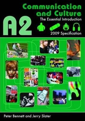 A2 Communication and Culture: The Essential Introduction - Peter Bennett