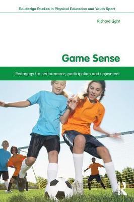Game Sense: Pedagogy for Performance