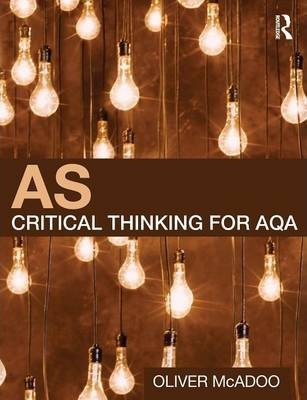 AS Critical Thinking for AQA - Oliver McAdoo