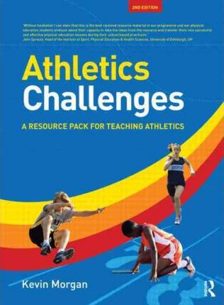 Athletics Challenges: A Resource Pack for Teaching Athletics - Kevin Morgan