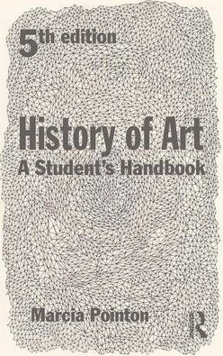 History of Art: A Student's Handbook - Marcia Pointon