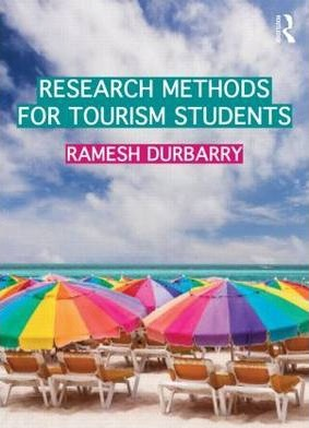 Research Methods for Tourism Students - Ramesh Durbarry