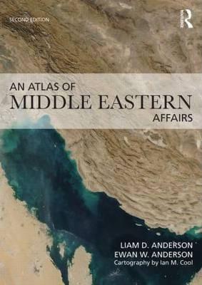 An Atlas of Middle Eastern Affairs - Ewan W. Anderson