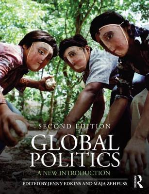 Global Politics: A New Introduction - Maja Zehfuss