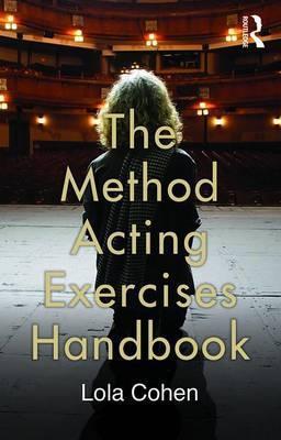The Method Acting Exercises Handbook - Lola Cohen