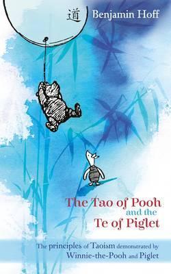 The Tao of Pooh & The Te of Piglet - Benjamin Hoff