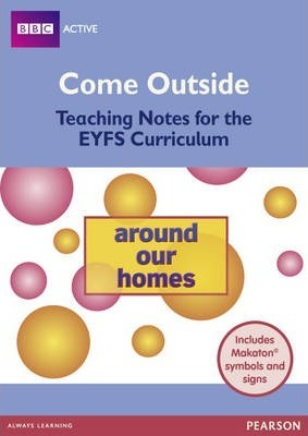 Come Outside Around Our Homes: Teaching notes for the EYFS Curriculum -