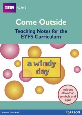 Come Outside A Windy Day: Teaching Notes for the EYFS Curriculum -