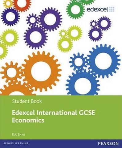 Edexcel International GCSE Economics Student Book and Revision pack - Rob Jones