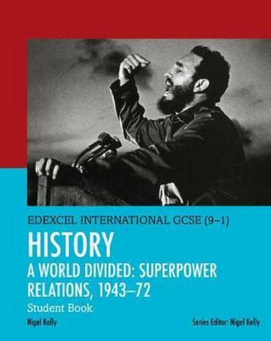 Edexcel International GCSE (9-1) History A World Divided: Superpower Relations