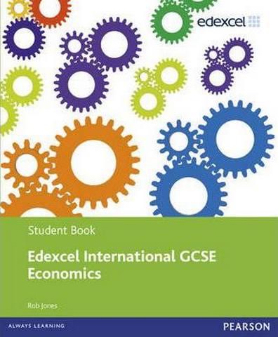 Edexcel International GCSE Economics Student Book with ActiveBook CD - Rob Jones