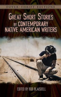 Great Short Stories by Contemporary Native American Writers - Bob Blaisdell