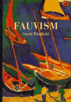 Fauvism - Sarah Whitfield