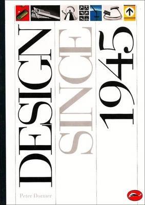 Design Since 1945 - Peter Dormer