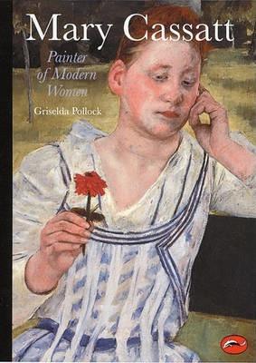 Mary Cassatt: Painter of Modern Women - Griselda Pollock