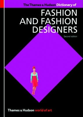 The Thames & Hudson Dictionary of Fashion and Fashion Designers - Georgina O'Hara Callan