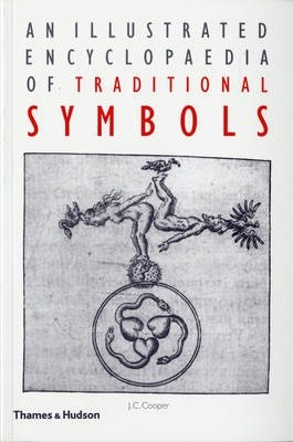 An Illustrated Encyclopaedia of Traditional Symbols - J. C. Cooper