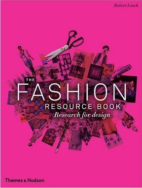The Fashion Resource Book: Research for Design - Robert Leach