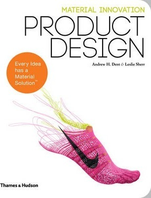 Material Innovation: Product Design - Andrew H. Dent