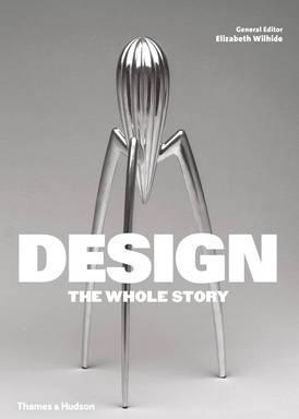 Design: The Whole Story - Elizabeth Wilhide