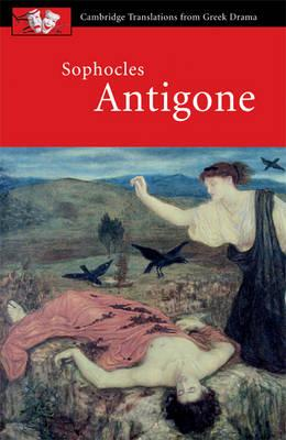 Cambridge Translations from Greek Drama: Sophocles: Antigone - Sophocles