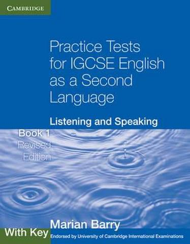Cambridge International IGCSE: Practice Tests for IGCSE English as a Second Language: Listening and Speaking Book 1 with Key - Marian Barry