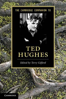 Cambridge Companions to Literature: The Cambridge Companion to Ted Hughes - Terry Gifford