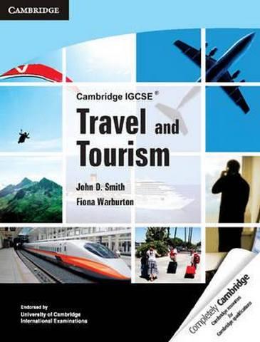 Cambridge International IGCSE: Cambridge IGCSE Travel and Tourism - John D. Smith
