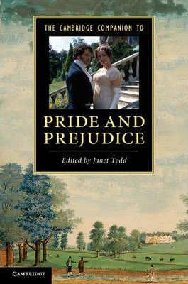 Cambridge Companions to Literature: The Cambridge Companion to 'Pride and Prejudice' - Janet Todd