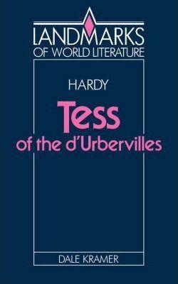 Landmarks of World Literature: Hardy: Tess of the D'Urbervilles - Dale Kramer